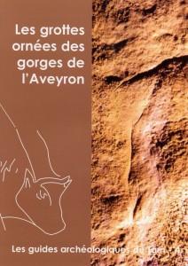 LES GROTTES ORNÉES DES GORGES DE L'AVEYRON - Guide archéologique n° 4
