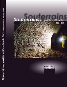 """Souterrains et cavités artificielles du Tarn"" par Robert COUSTET et Bernard VALETTE (SSPCV)"